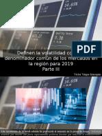 Víctor Vargas Irausquín - Definen La Volatilidad Como El Denominador Común de Los Mercados en La Región Para 2019, Parte III
