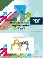 Víctor Vargas Irausquín - Cultura Financiera Para Emprendimiento, Parte I