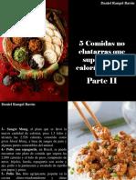 Daniel Rangel Barón - 5 Comidas No Chatarras Que Superan Las Calorías Diarias, Parte II