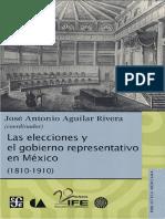 Aguilar Rivera, Jose Antonio (Coord.) - Las Elecciones y El Gobierno Representativo en Mexico, (1810-1910) [2010]
