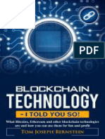 Blockchain Technology - I Told You So!_ What Bitcoins, Ethereum and Other Blockchain Technologies Are and How You Can Use Them for Fun and Profit