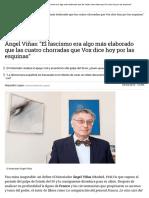 Ángel Viñas_ _El Fascismo Era Algo Más Elaborado Que Las Cuatro Chorradas Que Vox Dice Hoy Por Las Esquinas