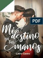 Mi Destino en Tus Manos - Laura Castro