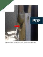 Aggregate  Conveyor Drive Pulley Bearing Mounting Damage