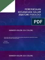 Pemeriksaan Keganasan Dalam Anatomi Fisiologi