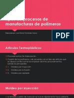 Tipos de Procesos de Manufacturas de Polímeros