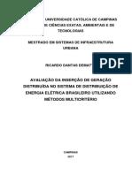 Avaliaçao de Inserçao de Geraçao Distribuida No Sistema de Distribuiçao de Energia Eletrica Brasileiro Utilizado Metodos Multicriterio