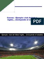 51278510-Canvas-Ejemplo-club-de-futbol-ingles-incluyendo-el-estadio.pptx