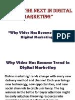 Videos the Next in Digital Marketing''