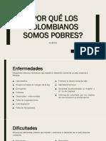 Por Qué Los Colombianos Somos Pobres