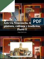 Edgar Raúl Leoni - Arte en Venezuela, Tierra de Pintura, Cultura y Tradición, Parte I