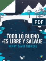 Todo lo bueno es libre y salvaje. Henry David Thoreau
