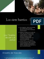 Los Siete Barrios de san luis potosí
