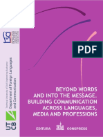 BEYOND WORDS AND INTO THE MESSAGE BUILDING COMMUNICATION ACROSS LANGUAGES, MEDIA AND PROFESSIONS