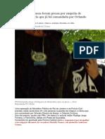 Outras sete pessoas foram presas por suspeita de integrar a milícia que já foi comandada por Orlando Curicica..docx