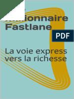 The Millionnaire Fastlane_ La Voie Express Vers La Richesse - Hatem Abid