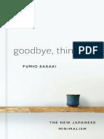 Goodbye, Things the New Japanese Minimalism - Fumio Sasaki