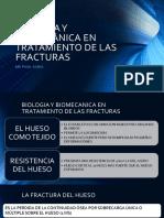 Biología y Biomecánica en Tratamiento de Las Fracturas
