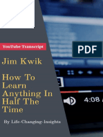 Jim Kwik - How To Learn Anything In Half The Time_ YouTube Video Transcript (Life-Changing-Insights Book 3) - Stefan Kreienbuehl.pdf