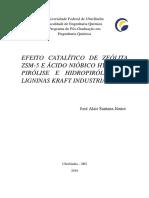 EFEITO CATALÍTICO DE ZEÓLITA ZSM-5 E ÁCIDO NIÓBICO HY-340 NA PIRÓLISE E HIDROPIRÓLISE DE LIGNINAS KRAFT INDUSTRIAIS