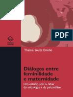 EMIDIO, Thassia Souza. Diálogos Entre Feminilidade e Maternidade - Um Estudo Sob o Olhar Da Mitologia e Da Psicanálise
