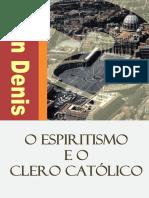 Léon Denis - O Espiritismo e o Clero Católico.pdf