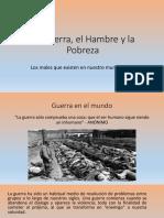 El Hambre, La Pobreza y La Guerra