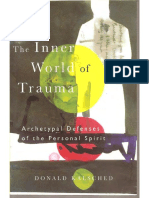 The Inner world of Trauma. Donald Kalsched
