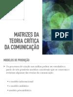 MATRIZES DA TEORIA CRÍTICA DA COMUNICAÇÃO