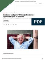 """Contardo Calligaris_ """"O Desejo Feminino é Apavorante Para Os Homens"""" _ CLAUDIA"""