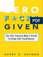 Zero Fucks Given the 21st Century Man's Guide to Deep Self-confidence