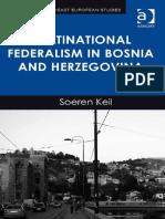 Soeren Keil (2013) -Multinational Federalism in Bosnia and Herzegovina