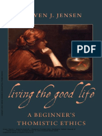 Living the Good Life a Beginner's Thomistic Ethics ---- (Intro)