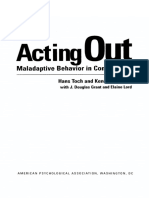 Acting Out -- Maladaptive Behavior in Confinement