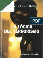Luis de La Corte. La Logica Del Terrorismo