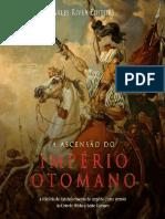 A Ascensao Do Imperio Otomano_ - Charles River Editors