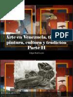 Edgar Raúl Leoni - Arte en Venezuela, Tierra de Pintura, Cultura y Tradición, Parte II