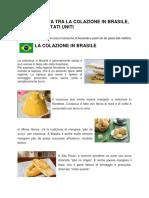 La Colazione in Brasile, Marocco e EUA