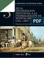 De la organización provincial a la federalización de Buenos Aires (1821-1880) - Historia de la Provincia de Buenos Aires