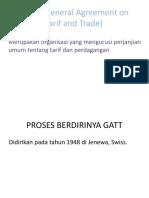 GATT ( General Agreement on Tarif and Trade)