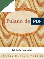 FelisbertoHernandez-FulanoDeTal