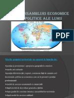 MARI ANSAMBLURI ECONOMICE SI GEOPOLITICE ALE LUMII.pptx