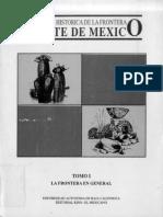 Visión Histórica de La Frontera Norte de México Tomo I