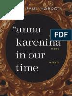 Gary Saul Morson - Anna Karenina in Our Time-Yale University Press (2007)