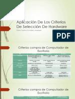 """""""Socialización y Evaluación de Los Criterios de Selección de Hardware"""""""