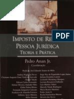 Anan Jr., Pedro - Imposto de Renda Pessoa Jurídica - Teoria e Prática - 2006