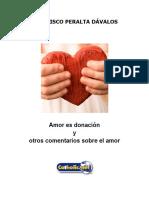 Amor Es Donación y Otros Comentarios Sobre El Amor (Francisco Peralta Dávalos)