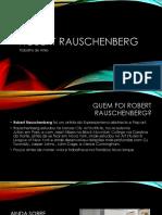 Trabalho de Artes - Robert Rauschenberg (Apresentação)