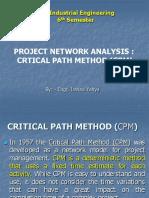 CRTICAL PATH METHOD (CPM)