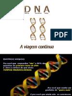 DNA II a Viagem Continua